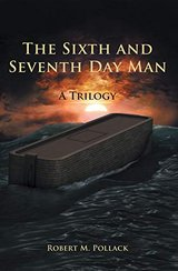 The Sixth and Seventh Day Man....A TRILOGY in Alamogordo, New Mexico