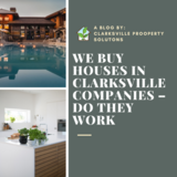 We Buy Houses in Clarksville Companies – Do they work? in Fort Campbell, Kentucky