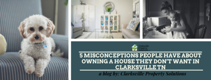 5 Misconceptions People Have About Owning A House They Don't Want In Clarksville TN in Fort Campbell, Kentucky