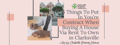 5 Things To Put In You're Contract When Buying A House Via Rent To Own in Clarksville in Fort Campbell, Kentucky