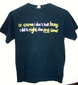 Humorous T-Shirt, *Did It Right First Time...*, Size M in Alamogordo, New Mexico