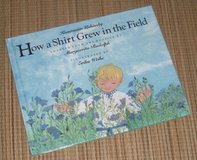 Vintage 1992 How a Shirt Grew in the Field Hard Cover Book in Joliet, Illinois