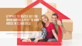 6 Things To Watch Out For When Buying A Rent To Own House in Clarksville in Fort Campbell, Kentucky