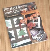 Vintage 1994 Fill The House with Quilting Soft Cover Book Quilting & Patchwork Techniques+ More in Joliet, Illinois