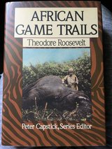 African Game Trails-Theodore Roosevelt by Peter Capstick,Series Editor in Sugar Grove, Illinois