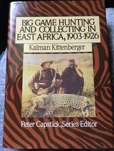 Big Game Hunting and Collecting in East Africa, 1903-1926-Kalman Kittenberger by Peter Capstick in Sugar Grove, Illinois