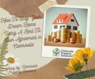 How To Buy Your Dream Home Using A Rent To Own Agreement in Clarksville TN in Clarksville, Tennessee