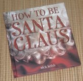Vintage 2001 How To Be Santa Claud Hard Cover Book in Yorkville, Illinois