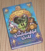 Ever After High A Wonderful World Hard Cover Book #3 in Morris, Illinois