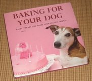 Baking for Your Dog Tasty Treats for Your Four Legged Friend Hard Cover Book w Dust Jacket in Oswego, Illinois