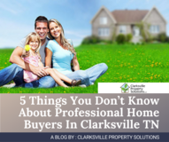 5 Things You Don't Know About Professional Home Buyers In Clarksville TN in Fort Campbell, Kentucky