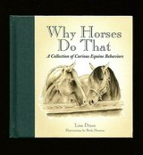 Why Horses Do That Hard Cover Book A Collection of Curious Equine Behaviors in Yorkville, Illinois