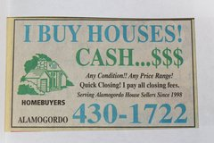 I Buy Houses. Cash! Any Condition! Quick Close! in Alamogordo, New Mexico
